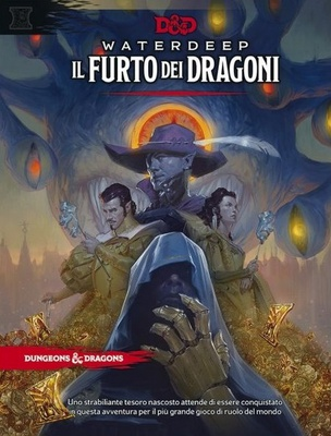 D&D NEXT : WATERDEEP - IL FURTO DEI DRAGONI Manuale Avventura 5th Edition 5E