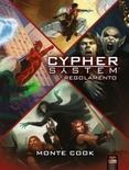 CYPHER SYSTEM : REGOLAMENTO Gioco di Ruolo