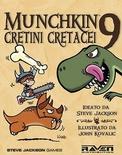 MUNCHKIN 9 : CRETINI CRETACEI Espansione Gioco da Tavolo