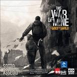 THIS WAR OF MINE : SOTTO ASSEDIO Espansione Gioco da Tavolo