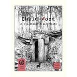 Child Wood : Vol. 3 - La Collisione della Realtà