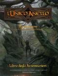 L'Unico Anello: Manuale Base Avventure oltre il Confine delle Terre Selvagge