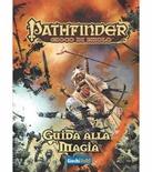 PATHFINDER : GUIDA ALLA MAGIA Manuale Gioco di Ruolo