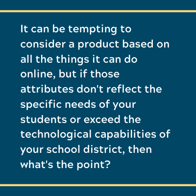 If materials don't reflect students needs or technological capabilities, what's the point?