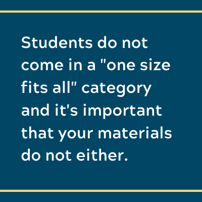 Students do not come in a one-size-fits-all category.