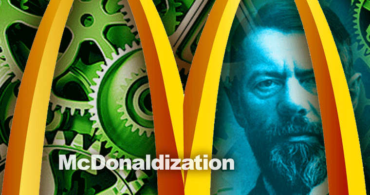 The McDonaldization of Everything: Teaching Weber to Undergraduates