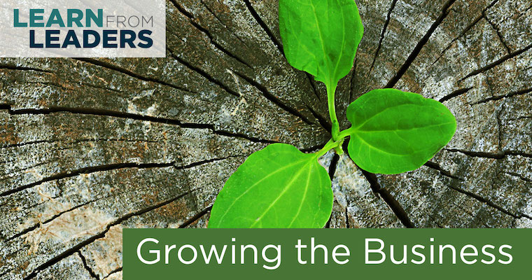 Learn from Leaders #5: Growing the Business