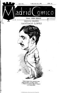 """Santoago López en """"Madrid Cómico"""", 1888, caricatura de Cilla-"""