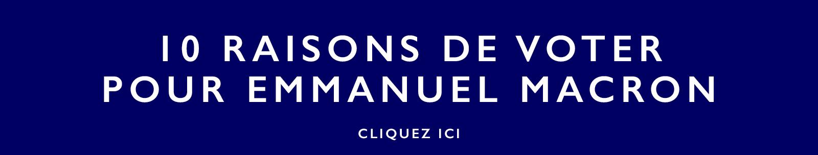 Redécouvrir 10 des bonnes raisons de voter Macron
