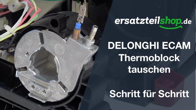 DeLonghi ECAM Thermoblock - tauschen