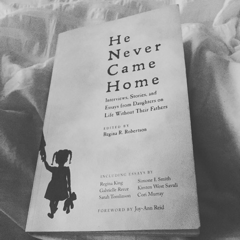 "Book Review: ""He Never Came Home: Interviews, Stories, and Essays from Daughters on Life Without Their Fathers"" edited by Regina R. Robertson"