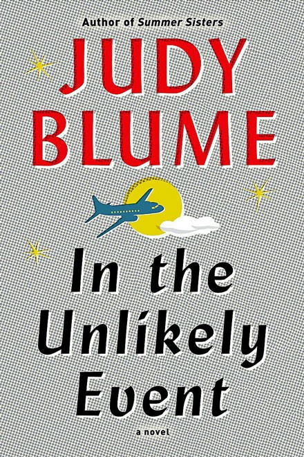 "Book Review: ""In the Unlikely Event"" By Judy Blume"
