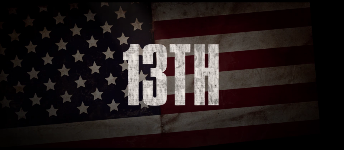 """A Review of Ava DuVernay's Netflix Documentary: """"The 13th"""" 