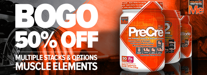 Muscle Elements Sale - Buy One, Get One 50% OFF!