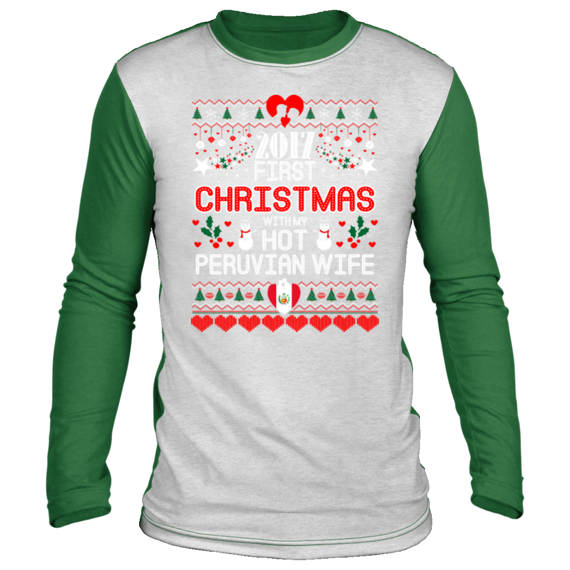 2017 first christmas with hot peruvian wife ugly Christmas long sleeve shirt