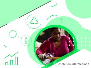 Como aumentamos as taxas de reciclagem no Brasil? Série Impacto que transforma