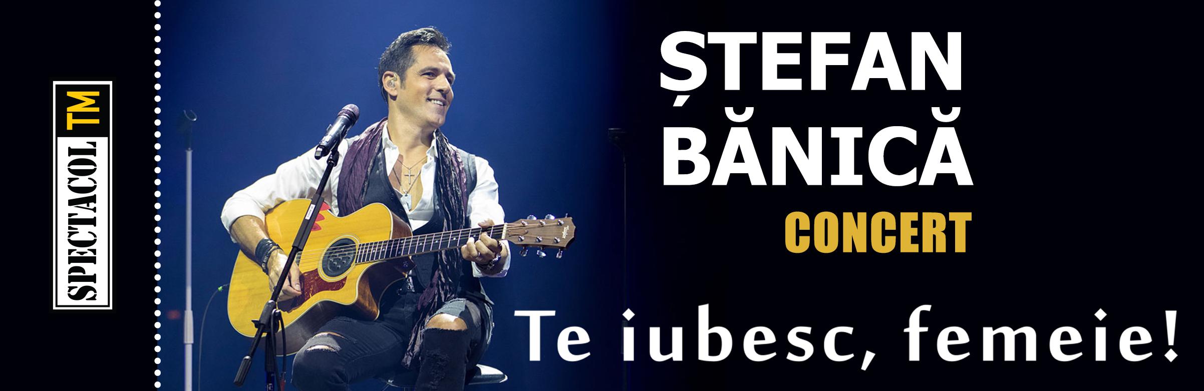 Stefan Banica - Te iubesc, femeie!