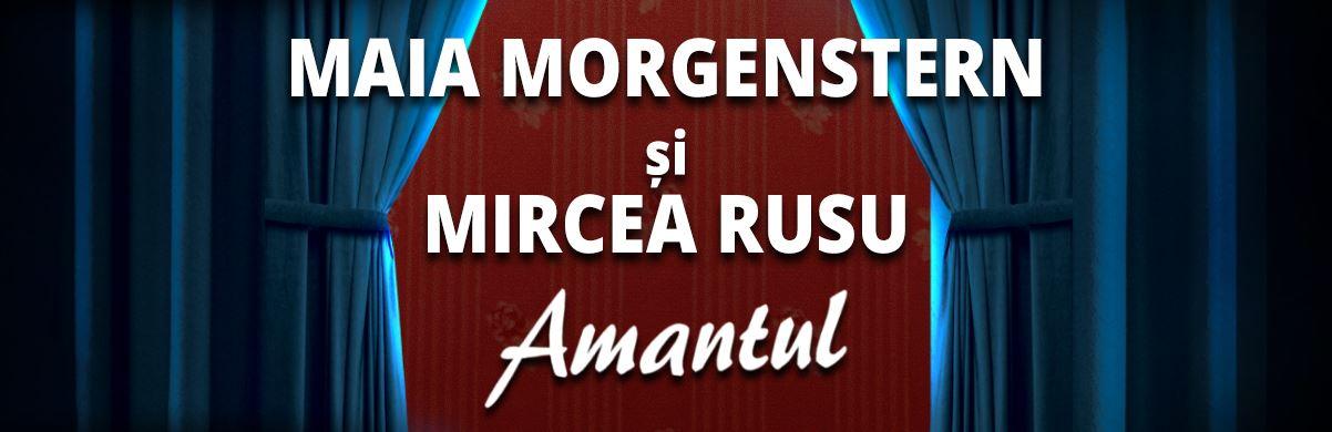 AMANTUL – MAIA MORGENSTERN & MIRCEA RUSU