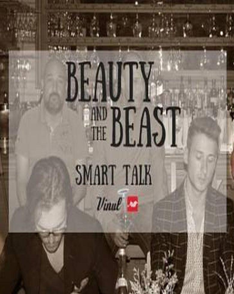 Beauty and The Beast / Smart Talk cu Anda Păcurar și Cosmin Tudoran