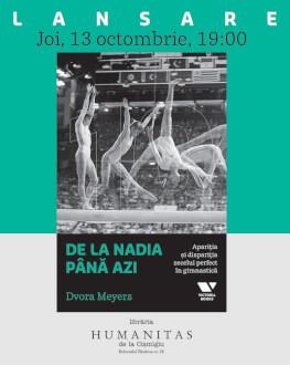 De la Nadia până azi: apariția și dispariția zecelui perfect în gimnastică Lansare de carte și sesiune de autografe Dvora Meyers