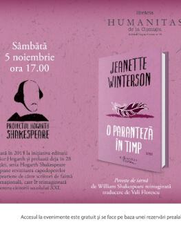 """""""O paranteză în timp"""" de Jeanette Winterson, primul roman al Proiectului Hogarth Shakespeare, în dezbatere la Cişmigiu Eveniment Hogarth Shakespeare, sâmbătă, 5 noiembrie, ora 17.00, la Librăria de la Cişmigiu"""
