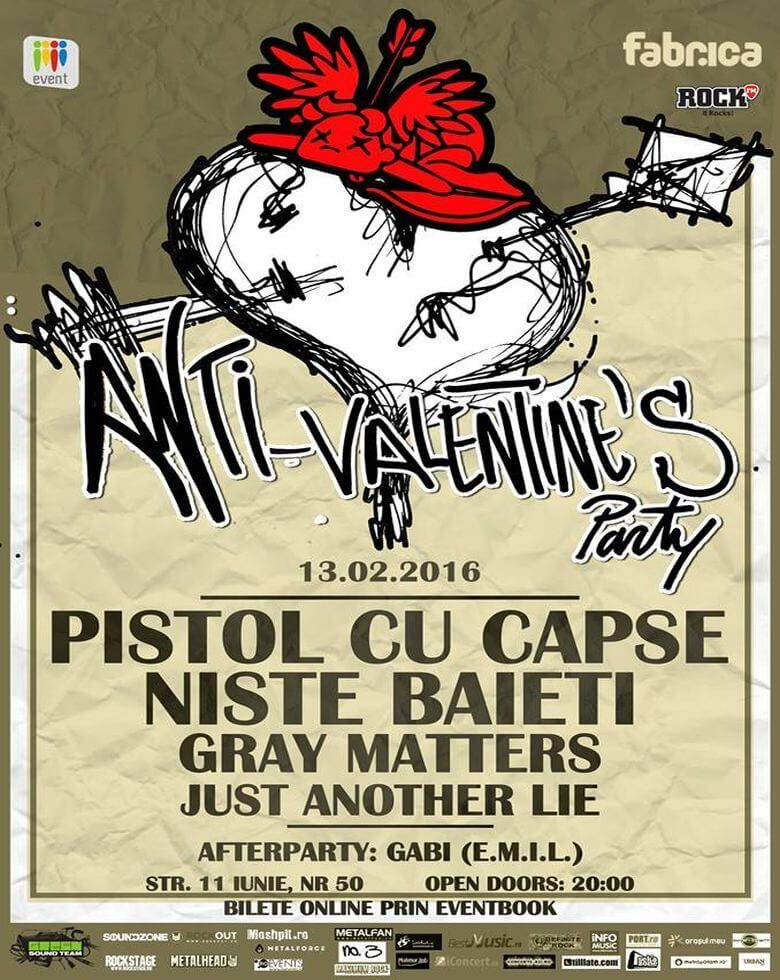 Anti-Valentine's Party PISTOL CU CAPSE, NISTE BAIETI,  Gray Matters & Just Another Lie | afterparty: Gabi (E.M.I.L.)