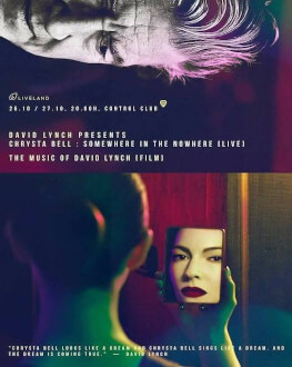 David Lynch presents Chrysta Bell : Somewhere in the Nowhere [live] + The Music of David Lynch [film] - Premiere
