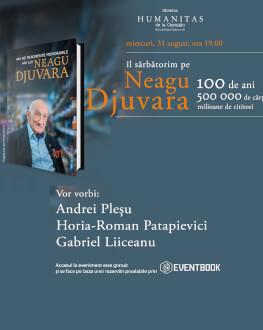 Aniversare Neagu Djuvara - 100 de ani cu participarea lui Andrei Pleşu, Horia-Roman Patapievici şi Gabriel Liiceanu
