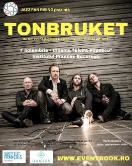 TONBRUKET - în premieră la București Forevergreens Tour