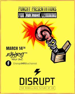 DisruptHR Bucharest THE REBELLIOUS FUTURE OF HR