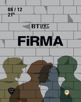 FiRMA BT Live #6