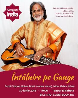 """""""Întâlnire pe Gange"""" - concert de muzică clasică indiană Festivalul Namaste India, ed. a VIII-a"""