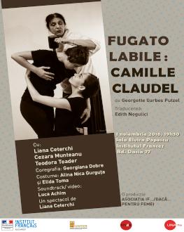 Fugato labile: Camille Claudel Spectacol eveniment cu  participarea speciala a Georgettei Garbes Putzel