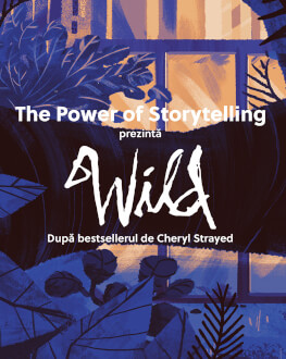 Wild Proiecție The Power of Storytelling / DoR