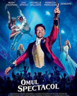 Omul Spectacol / The Greatest Showman Premieră