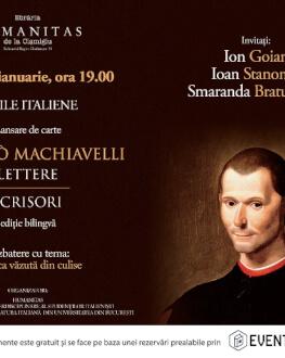 Despre prima versiune românească a scrisorilor lui Machiavelli,  luni, 16 ianuarie, ora 19, la Humanitas Cişmigiu Dezbatere: Politica văzută din culise