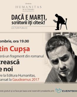 """""""Dacă marți, scriitorii îți citesc!"""" – Augustin Cupșa, lectură în premieră din romanul """"Așa să crească iarba pe noi"""" marți, 17 octombrie, ora 19, la Humanitas Cișmigiu"""