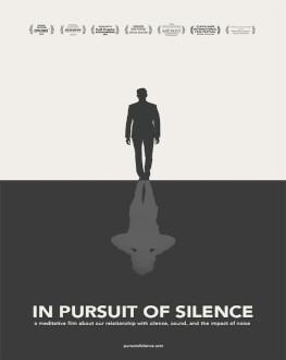 In Pursuit of Silence (filmul de închidere) Retrospectiva Pelicam 2017