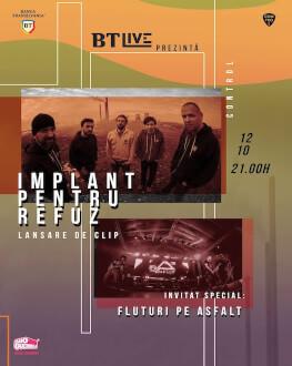 Implant pentru Refuz. Invitați: Fluturi pe Asfalt la BT Live
