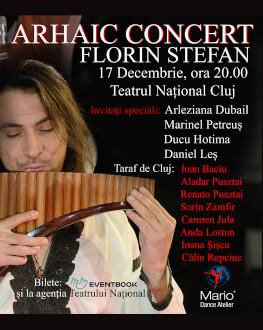Concert Arhaic - Florin Ștefan