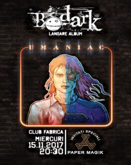 Concert Bodark Lansare album (Umaniac) | Invitati speciali - Paper Magik