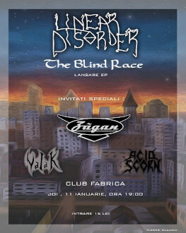 Linear Disorder - lansare EP The Blind Race Opening: Zagan, Acid Scorn, Valak