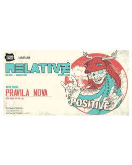 Concert / RELATIVE (lansare album) invitați trupa Pravila Nova