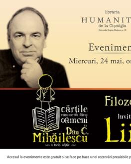 """Dan C. Mihăilescu în dialog cu Gabriel Liiceanu despre """"Filozofie şi trăire"""" – a treia întâlnire """"Cărţile care ne-au făcut oamen Librăria Humanitas de la Cişmigiu, miercuri, 24 aprilie, ora 19.00,"""