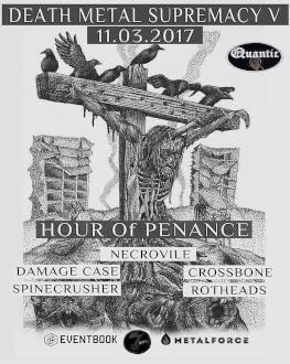 Death Metal Supremacy V Hour Of Penance // Necrovile // Rotheads // Damage Case // Crossbone // Spinecrusher
