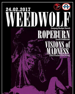 DIY Live: Weedwolf \ Ropeburn \ Visions of Madness