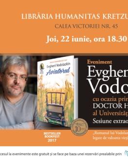 Evgheni Vodolazkin – sesiune extraordinară de autografe Librăria Humanitas Kretzulescu, joi, 22 iunie, ora 18..30