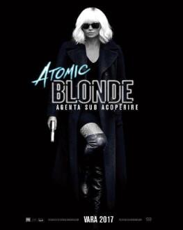 Atomic Blonde: Agenta sub acoperire Avanpremieră