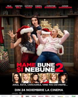 Mame bune și nebune 2 / A Bad Moms Christmas Avanpremieră
