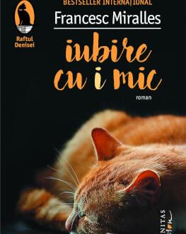 """Francesc Miralles la București Lansarea romanului """"Iubire cu i mic"""" și sesiune de autografe"""